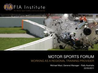 MOTOR SPORTS FORUM WORKING AS A REGIONAL TRAINING PROVIDER