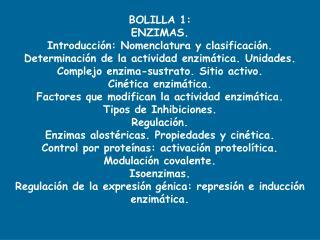 BOLILLA 1:  ENZIMAS.  Introducción: Nomenclatura y clasificación.