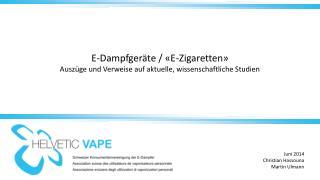 E-Dampfgeräte / «E-Zigaretten» Auszüge und Verweise auf aktuelle, wissenschaftliche Studien