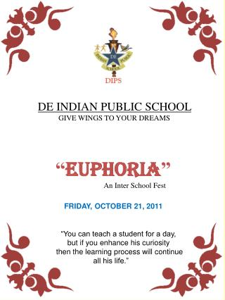 DE INDIAN PUBLIC SCHOOL             GIVE WINGS TO YOUR DREAMS
