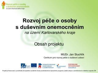 Rozvoj péče o osoby s duševním onemocněním na území Karlovarského kraje
