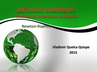 MÉTODOS NUMÉRICOS Sistemas de ecuaciones no lineales