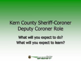 Kern County Sheriff-Coroner Deputy Coroner Role