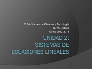 Unidad 2:  SISTEMAS DE ECUACIONES LINEALES