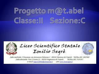 Progetto m@t.abel  Classe:II    Sezione:C