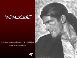 """El Mariachi"""