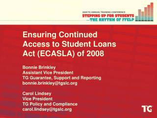 Ensuring Continued Access to Student Loans Act (ECASLA) of 2008 Bonnie Brinkley