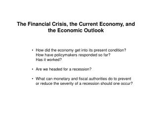 The Financial Crisis, the Current Economy, and the Economic Outlook