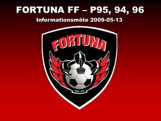 FORTUNA FF – P95, 94, 96
