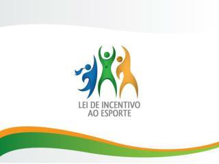O que � a Lei de Incentivo ao Esporte?