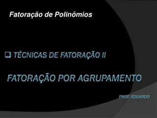 Fatora��o de Polin�mios