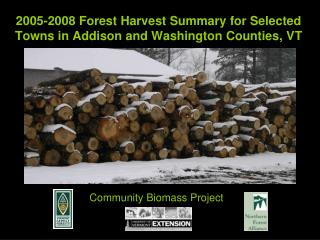 2005-2008 Forest Harvest Summary for Selected Towns in Addison and Washington Counties , VT