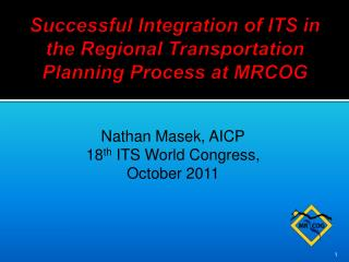 Successful Integration of ITS in the Regional Transportation Planning Process at MRCOG