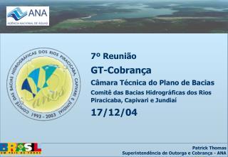 7º Reunião GT-Cobrança Câmara Técnica do Plano de Bacias