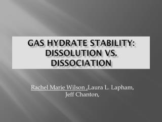 Gas Hydrate Stability: Dissolution vs. Dissociation