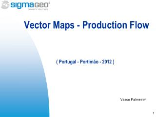 Vector Maps - Production Flow  ( Portugal - Portimão - 2012 )