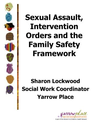 Sexual Assault, Intervention Orders and the Family Safety Framework