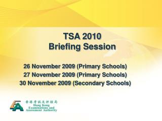 TSA 2010  Briefing Session