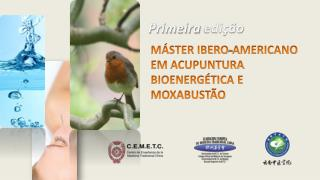 M�STER IBERO- A MERICANO EM  ACUPUNTURA BIOENERG�TICA E MOXABUST�O