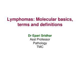 Lymphomas: Molecular basics, terms and definitions