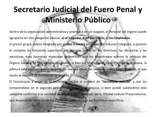 Secretario Judicial del Fuero Penal y Ministerio Público