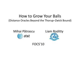 How to Grow Your Balls (Distance Oracles Beyond the  Thorup – Zwick  Bound)