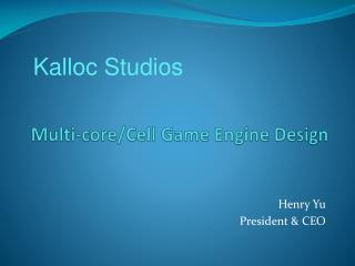 Multi-core/Cell Game Engine Design
