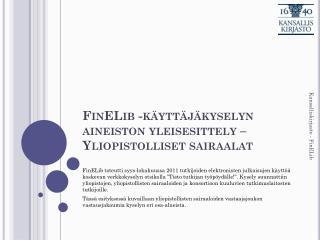 FinELib  -käyttäjäkyselyn aineiston  yleisesittely – Yliopistolliset sairaalat