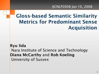 Gloss-based Semantic Similarity Metrics for Predominant Sense Acquisition