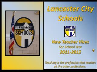 Lancaster  City Schools New Teacher Hires For School  Year 2011-2012