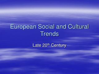 European Social and Cultural Trends