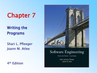 Writing the Programs  Shari L. Pfleeger Joann M. Atlee   4th Edition