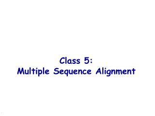 Class 5: Multiple Sequence Alignment