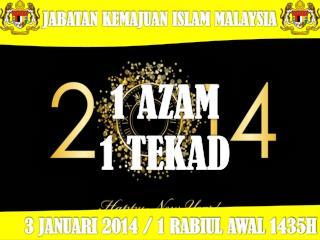 3 JANUARI 2014  /  1 RABIUL AWAL  1435H