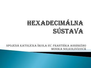 Hexadecimálna  sústava