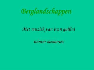 Met muziek van ivan guilini winter memories