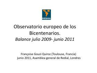 Observatorio europeo de los Bicentenarios. Balance julio 2009- junio 2011