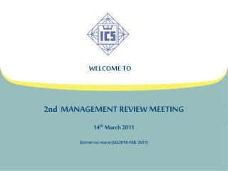 2nd  MANAGEMENT REVIEW MEETING 14 th  March 2011  ( REPORTING PERIOD  JUL2010-FEB  2011 )