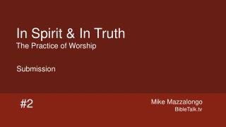 In Spirit & In Truth The Practice of Worship