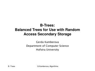B-Trees: Balanced Trees for Use with Random Access Secondary Storage