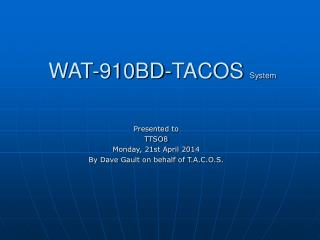 WAT-910BD-TACOS  System