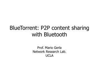 BlueTorrent: P2P content sharing with Bluetooth