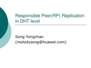 Responsible Peer(RP) Replication in DHT level