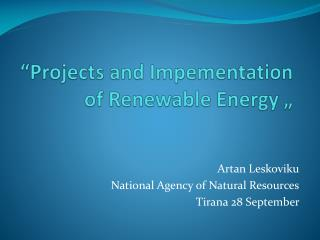 �Projects and Impementation of Renewable Energy �