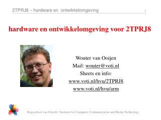 Wouter van Ooijen Mail:  wouter@voti.nl Sheets en info: voti.nl/hvu/2TPRJ8 voti.nl/hvu/arm