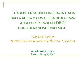 L'assistenza ospedaliera in Italia dalla retta giornaliera di degenza alla esperienza dei DRG: