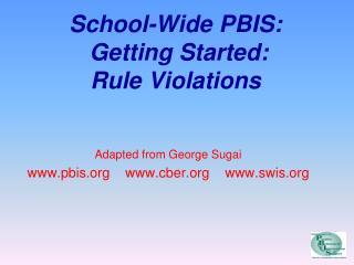 School-Wide PBIS:  Getting Started: Rule Violations