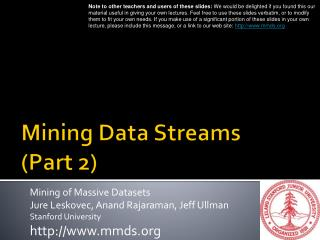 Mining Data Streams  (Part  2)