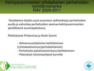 Kehitysvammaisten pitkäaikaisen  perhehoidon kehittämishanke RAY 2009-2011