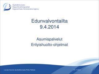 Edunvalvontailta 9.4.2014